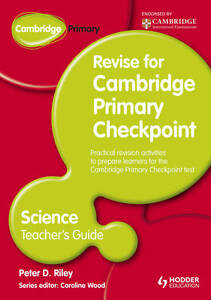 Cambridge Primary Revise for Primary Checkpoint Science Teacher's Guide, Riley,