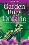 Garden Bugs of Ontario, Leslie Foster and Don Williamson, 1551055082