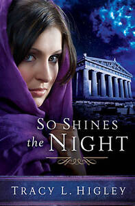 So Shines the Night by Tracy L. Higley (Paperback, 2013)