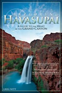 Exploring Havasupai : A Guide to the Hea...
