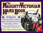 The Naughty Victorian Hand Book, Burton Silver and Jeremy Bennett, 0894806246