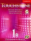 Touchstone Bk. 1B by Helen Sandiford, Jeanne McCarten and Michael McCarthy (2005, Paperback / Mixed Media, Student Edition of Textboo...