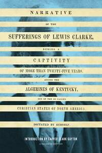 Narrative of the Sufferings of Lewis Clarke, Lewis Clarke