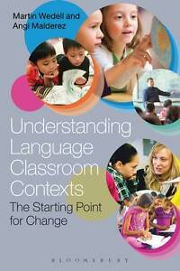 Understanding Language Classroom Contexts - Wedell, Martin New 2013 Free Postage