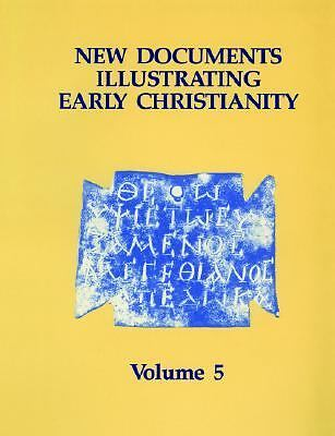 New Documents Illustrating Early Christianity Vol. 5 (1997, Paperback)
