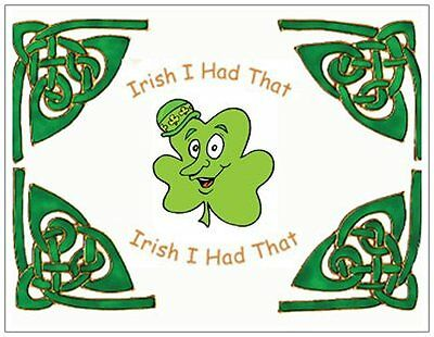 Irish I Had That