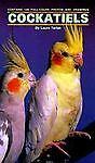 COCKATIELS-Book-LAURA-TARTAK-126-Color-Photo-amp-Drawings-CARING-Selecting-BIRD
