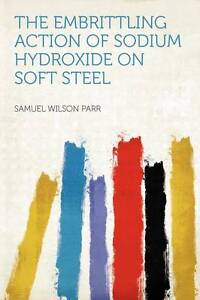 The-Embrittling-Action-of-Sodium-Hydroxide-on-Soft-Steel-by-Samuel-Wilson