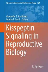 Kisspeptin Signaling in Reproductive Biology (Advances in Experimental Medicine