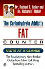 The Carbohydrate Addict's Fat Counter by Richard F. Heller and Rachael F. Heller (2000, Paperback)