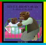Little Brown Bear Is Afraid of the Dark, Claude Lebrun, 0516178253