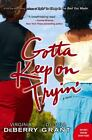 Gotta Keep on Tryin' : Donna Grant, Virginia DeBerry (Paperback, 2008)