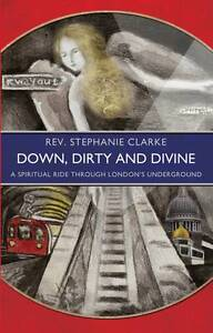 Down, Dirty and Divine: a spiritual ride through the London underground, Very Go