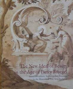 New Ideal of Beauty in the Centruy of Pieter Breugel: 16th Century Netherlandish