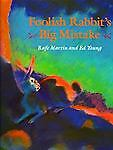 Foolish Rabbit's Big Mistake, Rafe Martin, 0399211780