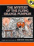 The Mystery of the Flying Orange Pumpkin, Steven Kellogg, 0140546707