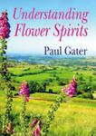 Understanding flower Spirits, Paul Gater, 1861632630