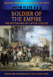 Soldier of the Empire: The Note-Books of Captain Coignet (Military History from