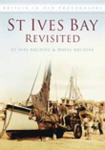 St Ives Bay Revisited by St Ives Trust, Hayle Archive (Paperback, 2010)