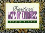 Significant Acts of Kindness, , 1889116017