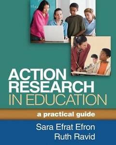 Action Research in Education: A Practical Guide by Sara Efrat Efron Paperback Bo