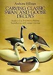 Carving Classic Swan and Goose Decoys: Ready-to-Use Templates for Making Reprodu