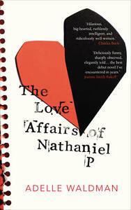 The Love Affairs of Nathaniel P.,Waldman, Adelle,New Book mon0000054587