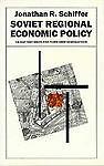 Soviet Regional Economic Policy, Jonathan R. Schiffer, 0312025157