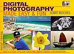 Digital Photography Made Easy and Fun, Jerry Hughes, 0963434853