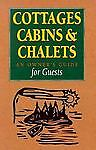 Cottages, Cabins and Chalets, Laurie Coulter and Paula Chabanais, 0385256183