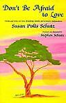 Don't Be Afraid to Love, Susan Polis Schutz, 0883962217