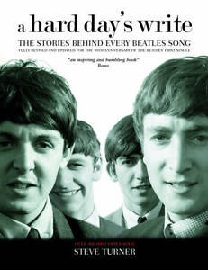 A Hard Day's Write: The Stories Behind Every Beatles Song (Stories Behind Every