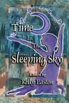 Time in the Sleeping Sky, Kelly Easton, 146379097X