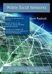 Mobile Social Networks: High-impact Strategies - What You Need to Know, Kevin Roebuck, 1743046456
