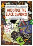 Who Stole the Black Diamond?, Phil Roxbee-Cox, 0746020538