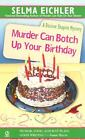 Murder Can Botch up Your Birthday Bk. 11 by Selma Eichler (2004, Paperback)