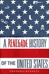 The Renegade History of the United States, Thaddeus Russell, 141657106X