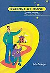 Science at Home : Practical Activities for Parents and Children, Stringer, John, 1841900273