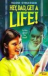 Hey-Dad-Get-a-Life-by-Todd-Strasser-1998-Paperback