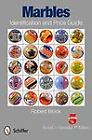 Marbles Identification and Price Guide by Robert Block (2012, Paperback, Revised) : Robert Block (Trade Paper, 2012)