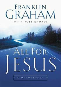 All-for-Jesus-by-Ross-Rhoads-Franklin-Graham-HB-DC-2004