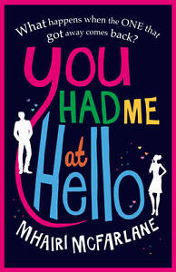 You Had Me at Hello by Mhairi McFarlane (Paperback)