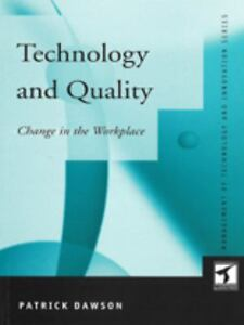 Technology and Quality : Change in the W...