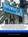 Off the Record Guide to the Hollywood Walk of Fame, Victoria Hockfield, 1113847034