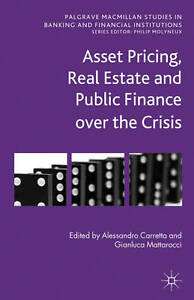 Asset Pricing Real Estate and Public Finance over the Crisis Palgrave Macmilla - Hereford, United Kingdom - Asset Pricing Real Estate and Public Finance over the Crisis Palgrave Macmilla - Hereford, United Kingdom