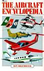 The Aircraft Encyclopedia by Roy Braybrook (1985, Paperback) : Roy Braybrook (Paperback, 1985)