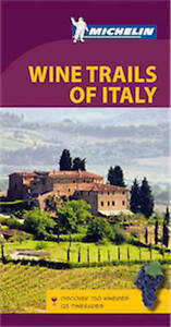 Michelin Green Guide Wine Trails of Italy ' Michelin
