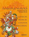 Vida Cotidiana de Las Culturas Amerindias, Fernando Urbina Rangel and Giovanni Púa, 9583007773