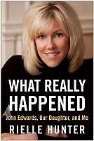 What-Really-Happened-John-Edwards-Our-Daughter-and-Me-von-Rielle-Hunter