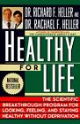 The Carbohydrate Addict's Healthy for Life : The Scientific Breakthrough Program for Looking, Feeling, and Staying Healthy Without Deprivation by Richard F. Heller and Rachael F. Heller (1996, Paperback)
